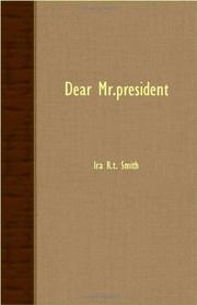 DEAR MR. PRESIDENT... by Ira R. T. Smith