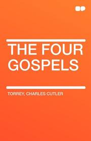 THE FOUR GOSPELS by Chas. Cutler Torrey