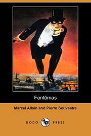 FANTOMAS by Marcel & Pierre Souvestre Allain