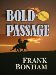 BOLD PASSAGE by Frank Bonham