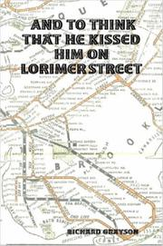 AND TO THINK THAT HE KISSED HIM ON LORIMER STREET by Richard Grayson