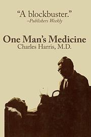 ONE MAN'S MEDICINE by Charles Harris