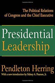 PRESIDENTIAL LEADERSHIP by Pendleton Herring