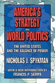 AMERICA'S STRATEGY IN WORLD POLITICS by Nicholas John Spykman