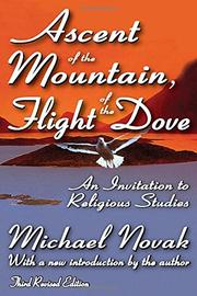 ASCENT OF THE MOUNTAIN, FLIGHT OF THE DOVE by Michael Novak