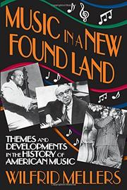 MUSIC IN A NEW FOUND LAND by Wilfrid Mellers