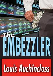 THE EMBEZZLER by Louis Auchincloss