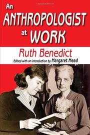 AN ANTHROPOLOGIST AT WORK by Ruth Benedict