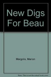 NEW DIGS FOR BEAU by Marion; Illus. by John D'Aponte Margolis