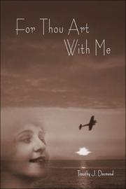 FOR THOU ART WITH ME by Timothy J. Desmond