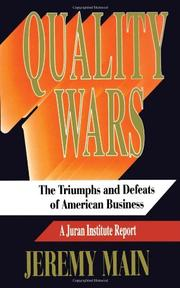 QUALITY WARS: The Triumphs and Defeats of American Business by Jeremy Main