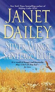 SILVER WINGS, SANTIAGO BLUE by Janet Dailey