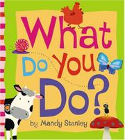 WHAT DO YOU DO? by Mandy Stanley