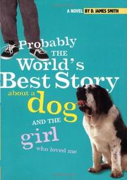 Book Cover for PROBABLY THE WORLD'S BEST STORY ABOUT A DOG AND THE GIRL WHO LOVED ME