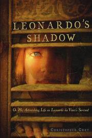 LEONARDO'S SHADOW by Christopher Grey