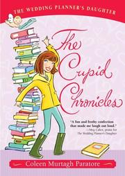 THE CUPID CHRONICLES by Coleen Murtagh Paratore
