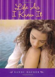 LIFE AS I KNEW IT by Randi Hacker