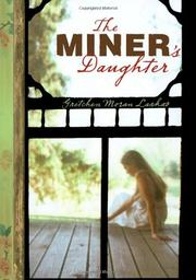 THE MINER'S DAUGHTER by Gretchen Morgan Laskas
