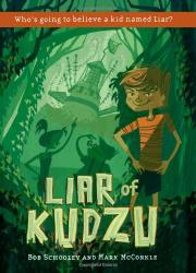 LIAR OF KUDZU by Bob Schooley