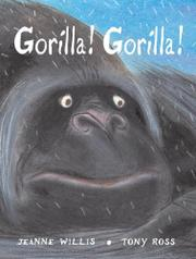 GORILLA! GORILLA! by Jeanne Willis