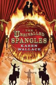 THE UNRIVALLED SPANGLES by Karen Wallace