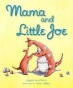 MAMA AND LITTLE JOE by Angela McAllister