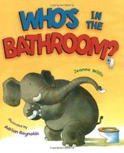 WHO'S IN THE BATHROOM? by Jeanne Willis