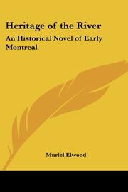HERITAGE OF THE RIVER by Muriel Elwood