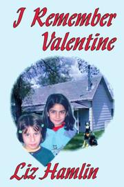 I REMEMBER VALENTINE by Liz Hamlin