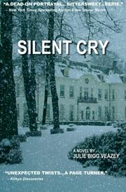 SILENT CRY by Julie Bigg Veazey