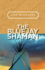 THE BLUEJAY SHAMAN by Lise McClendon