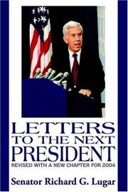 LETTERS TO THE NEXT PRESIDENT by Richard G. Lugar
