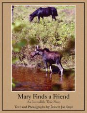 MARY FINDS A FRIEND by Robert Jae; Photos by the author Skye