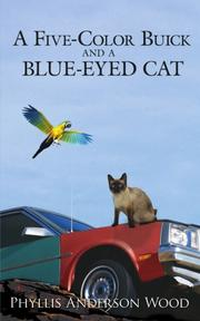 A FIVE COLOR BUICK AND A BLUE--EYED CAT by Phyllys Anderson Wood