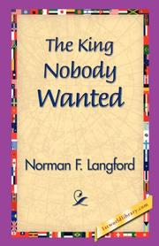 THE KING NOBODY WANTED by Norman F. Langford