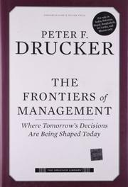 THE FRONTIERS OF MANAGEMENT by Peter F. Drucker