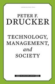 TECHNOLOGY, MANAGEMENT, AND SOCIETY by Peter F. Drucker