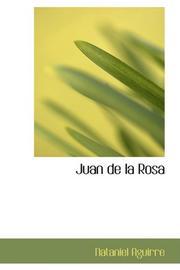 JUAN DE LA ROSA by Nataniel Aguirre