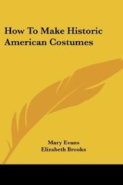 HOW TO MAKE HISTORIC AMERICAN COSTUMES by Mary Evans