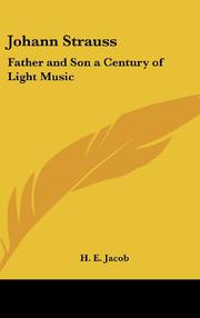 JOHANN STRAUSS: Father, and Son A Century of Light Music by H. E. Jacob