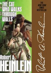 THE CAT WHO WALKS THROUGH WALLS by Robert A. Heinlein