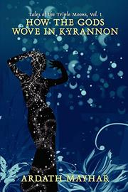 HOW THE GODS WOVE IN KYRANNON by Ardath Mayhar