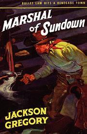 MARSHALL OF SUNDOWN by Jackson Gregory