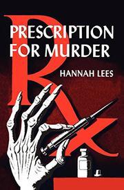 PRESCRIPTION FOR MURDER by Hannah Lees