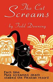 THE CAT SCREAMS by Todd Downing