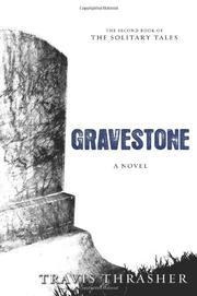 GRAVESTONE by Travis Thrasher