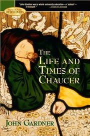 THE LIFE AND TIMES OF CHAUCER by John Gardner