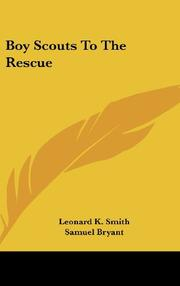 BOY SCOUTS TO THE RESCUE by Leonard K. Smith