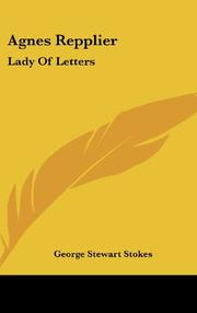 AGNES REPPLIER: Lady of Letters by George Stewart Stokes
