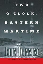 TWO O'CLOCK EASTERN WARTIME by John Dunning